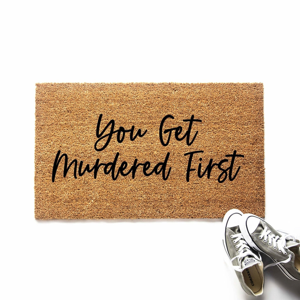 You Get Murdered First Doormat - Urban Owl