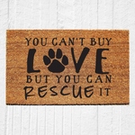 You Can't Buy Love But You Can Rescue It Doormat - Urban Owl Co