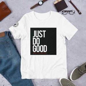 Just Do Good Unisex T-Shirt