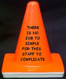 "'There is no job too simple for our staff to complicate"" - 4"" Blaze Cone - Workzone"