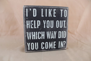"Primitive Box Sign - ""I'd Like to Help"""