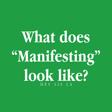 "What does ""Manifesting"" look like?"
