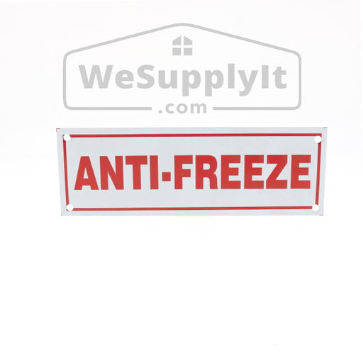 "Anti Freeze Sign, Aluminum, 6"" x 2"""