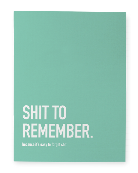 Shit to Remember Notebook