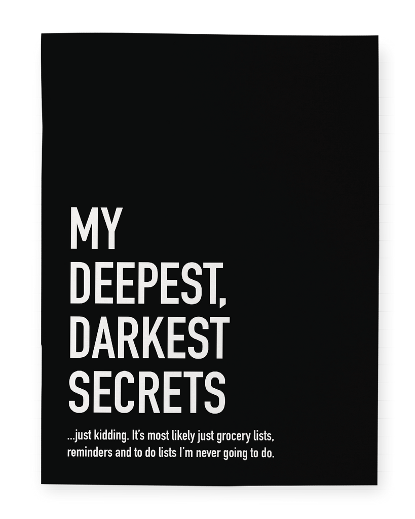 Deepest Darkest Secrets Notebook