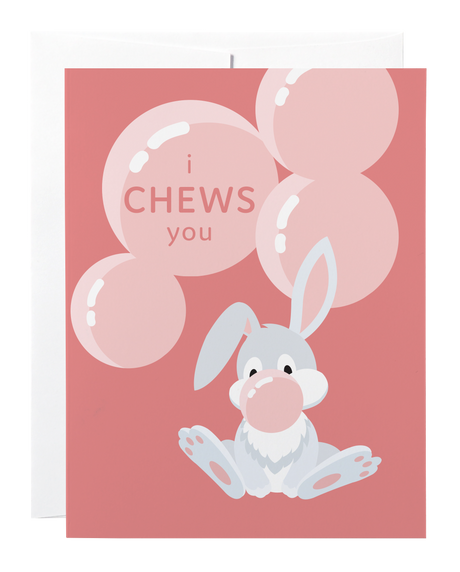 Chews You