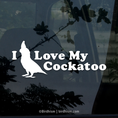 I Love My Cockatoo(s) Vinyl Decal