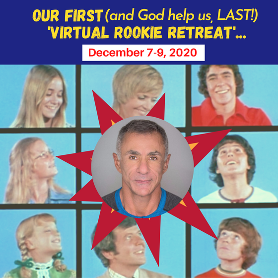 The First and God Help Us Last Virtual Rookie Retreat - Non-Member Price