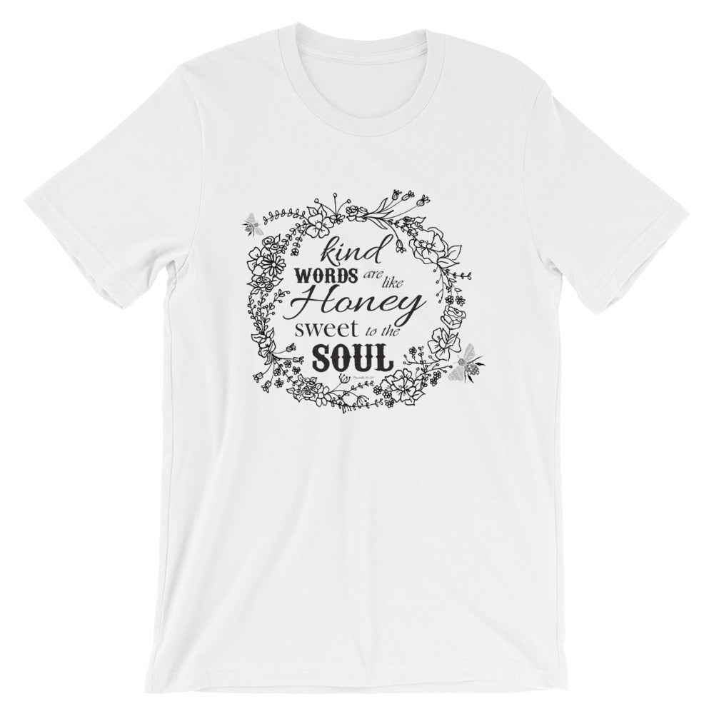 Kind Words Are Like Honey- Sweet to the Soul Short-Sleeve Unisex T-Shirt