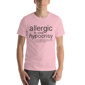 Allergic to Hypocrisy Short-Sleeve Unisex T-Shirt