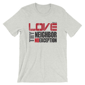 LOVE thy Neighbor Short-Sleeve Unisex T-Shirt