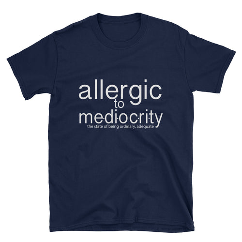 Allergic to Mediocrity Short-Sleeve Unisex T-Shirt