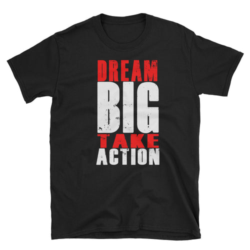 Dream Big Take Action Short-Sleeve Unisex T-Shirt