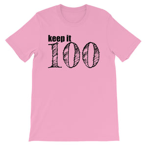 Keep It 100 Unisex short sleeve t-shirt