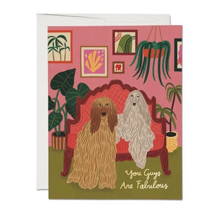 You Guys Are Fabulous Greeting Card