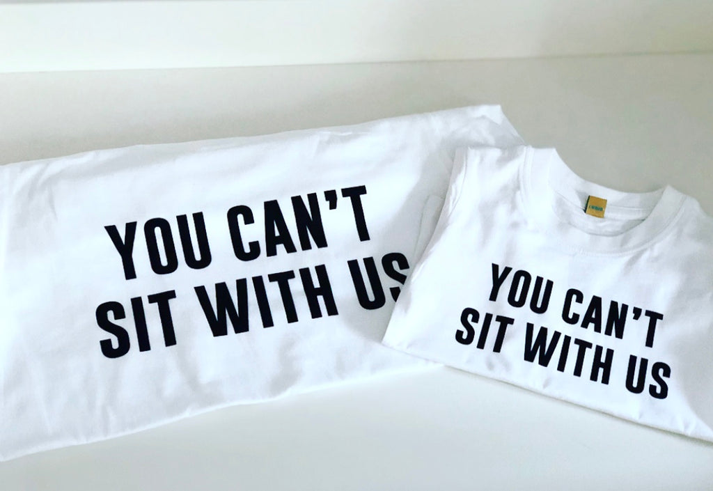 'You can't sit with us' adult/child tshirt set