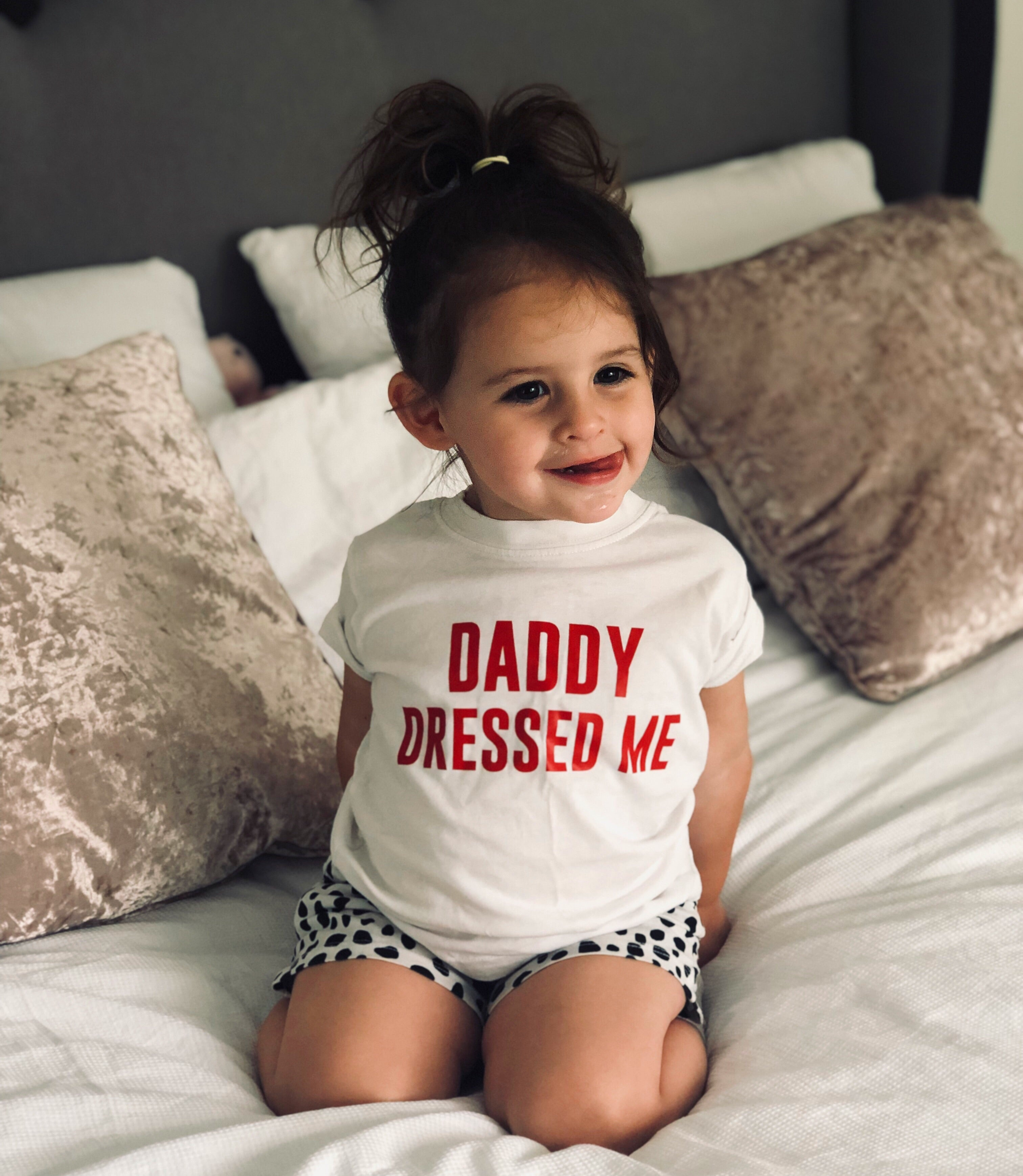 Daddy Dressed me tee