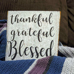 Thankful Grateful Blessed - Graceful Journey Co. Sagewood Sign Co unique gift idea, barn board signs, jewelry, mom essentials, farmhouse style, simplify your life, Premier Designs