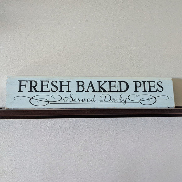 Fresh Baked Pies Served Daily - Graceful Journey Co. Sagewood Sign Co unique gift idea, barn board signs, jewelry, mom essentials, farmhouse style, simplify your life, Premier Designs