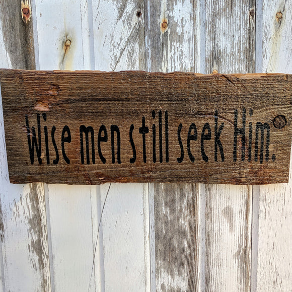 Wise Men Still Seek Him - Graceful Journey Co. Sagewood Sign Co unique gift idea, barn board signs, jewelry, mom essentials, farmhouse style, simplify your life, Premier Designs