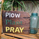 Plow Plant Pray - Graceful Journey Co. Sagewood Sign Co unique gift idea, barn board signs, jewelry, mom essentials, farmhouse style, simplify your life, Premier Designs