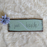 Just Breathe - Graceful Journey Co. Sagewood Sign Co unique gift idea, barn board signs, jewelry, mom essentials, farmhouse style, simplify your life, Premier Designs
