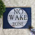 No Wake Zone - Graceful Journey Co. Sagewood Sign Co unique gift idea, barn board signs, jewelry, mom essentials, farmhouse style, simplify your life, Premier Designs