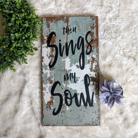 Then Sings My Soul - Graceful Journey Co. Sagewood Sign Co unique gift idea, barn board signs, jewelry, mom essentials, farmhouse style, simplify your life, Premier Designs