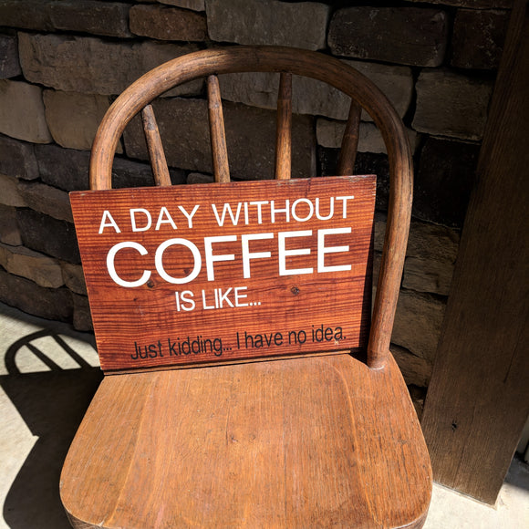 A Day Without Coffee - Graceful Journey Co. Sagewood Sign Co unique gift idea, barn board signs, jewelry, mom essentials, farmhouse style, simplify your life, Premier Designs