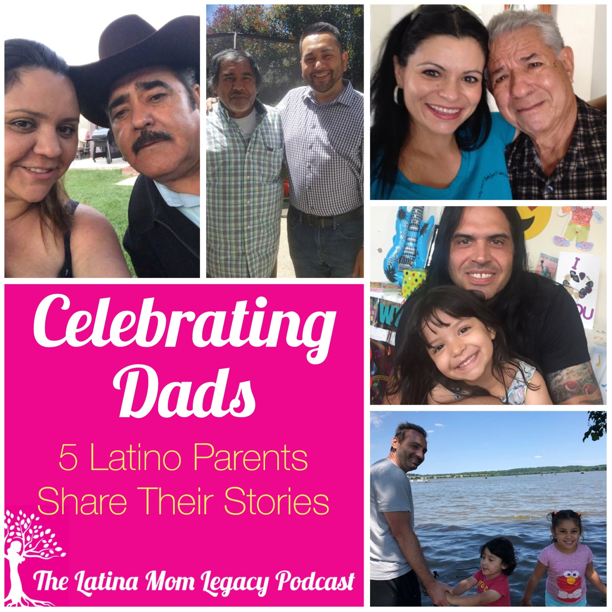 2.13 Celebrating Dads - 5 Latino Parents Share their Stories