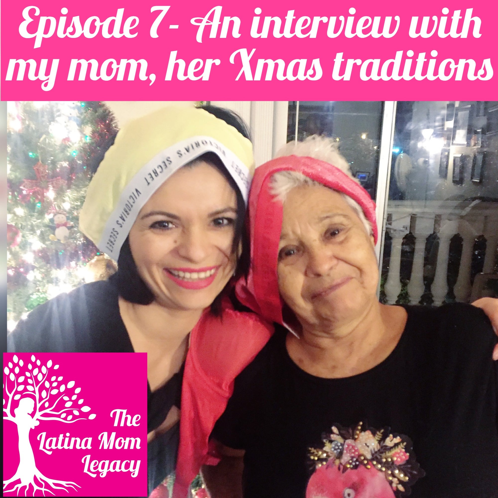 Episode 07 - An interview with my mom and her Christmas  traditions