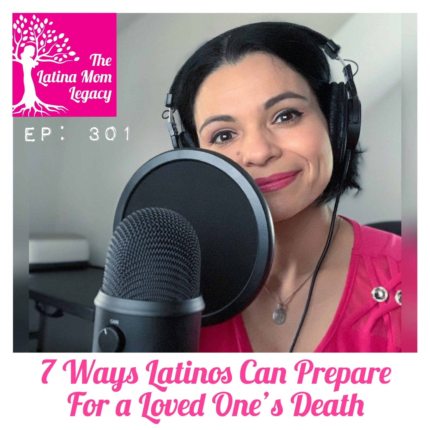 301 - 7 Ways Latinos Can Prepare For Losing a Loved One or Death