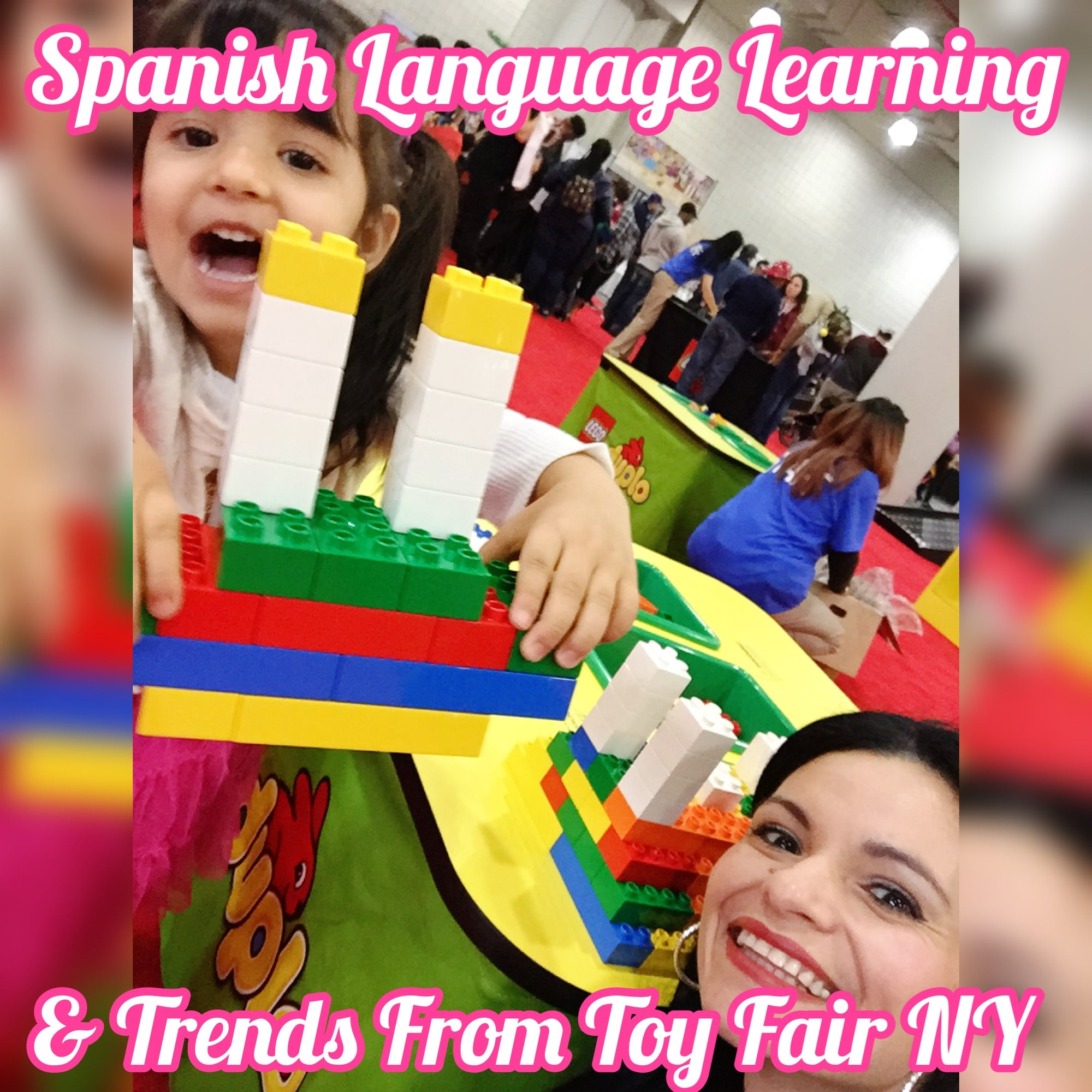 Learn Spanish with the Latest Toy Trends from NY's Toy Fair 2019