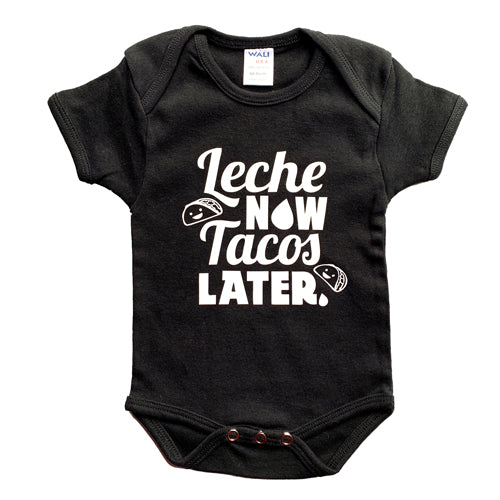 Leche Now Tacos Later Onesie