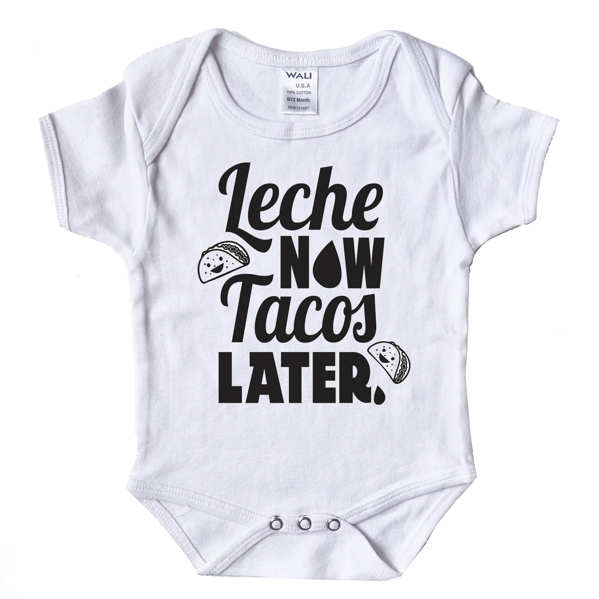 Mi LegaSi Leche Now Tacos Later Baby Onesie White - Mi LegaSi