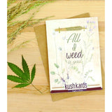 All I Weed Is You