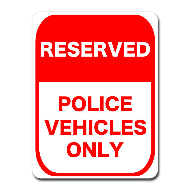 Reserved Police Vehicles Only Reflective Sign