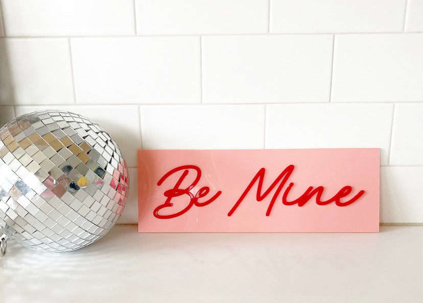 Be Mine + xoxoxo Acrylic Sign
