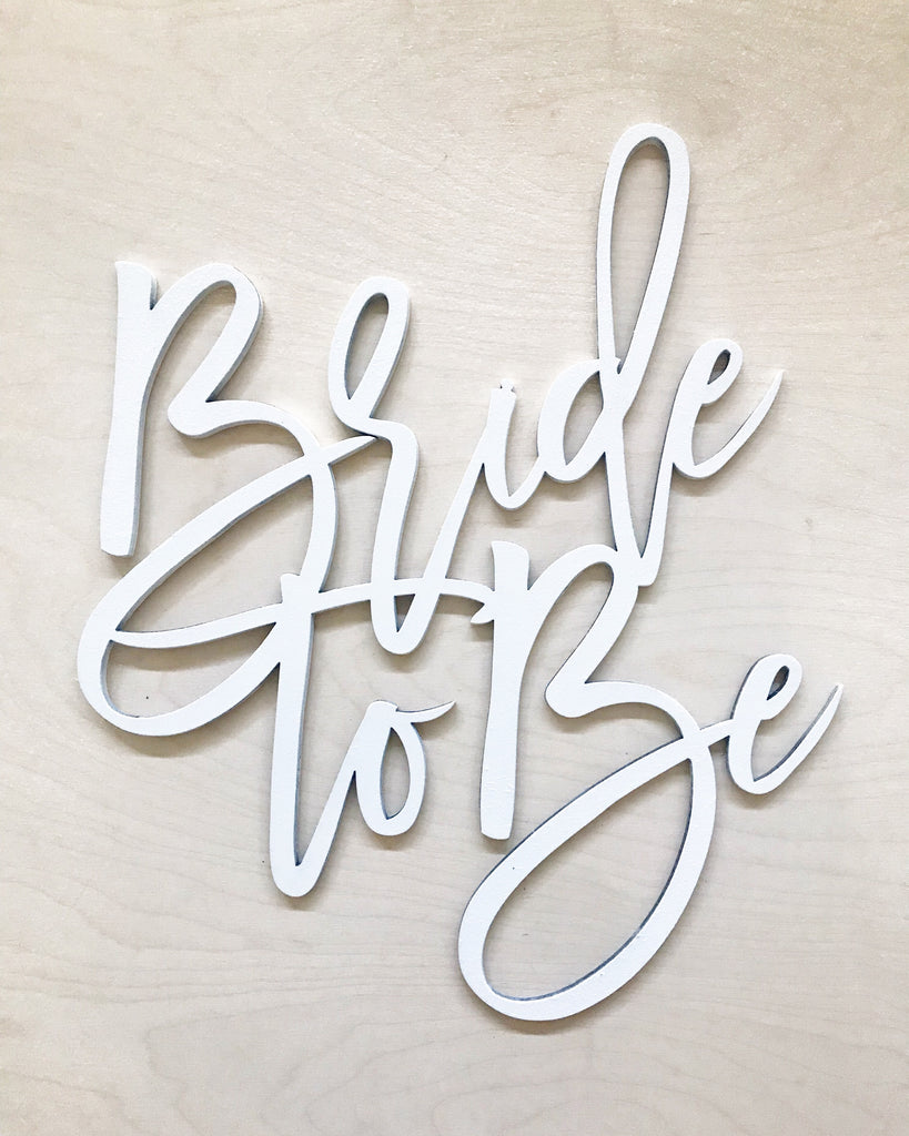 Bride To Be Wood Sign