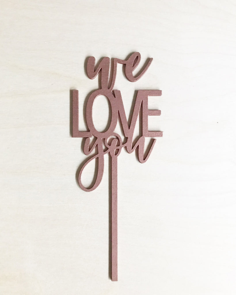 "Wood ""we LOVE you"" Cake Topper"