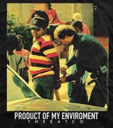 Product of my environment (boys in the hood tee)