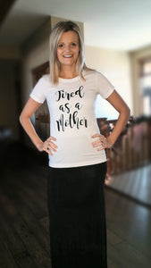 Tired as a Mother Tee - bella-rose-boutique-and-tanning