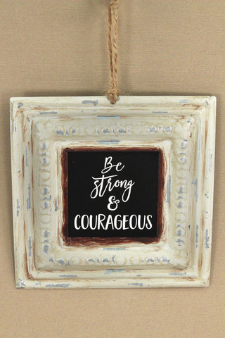 BE STRONG & COURAGEOUS VINTAGE TIN SIGN