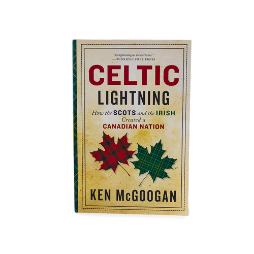 Celting Lightning by Ken McGoogan | The Scottish Company | Toronto
