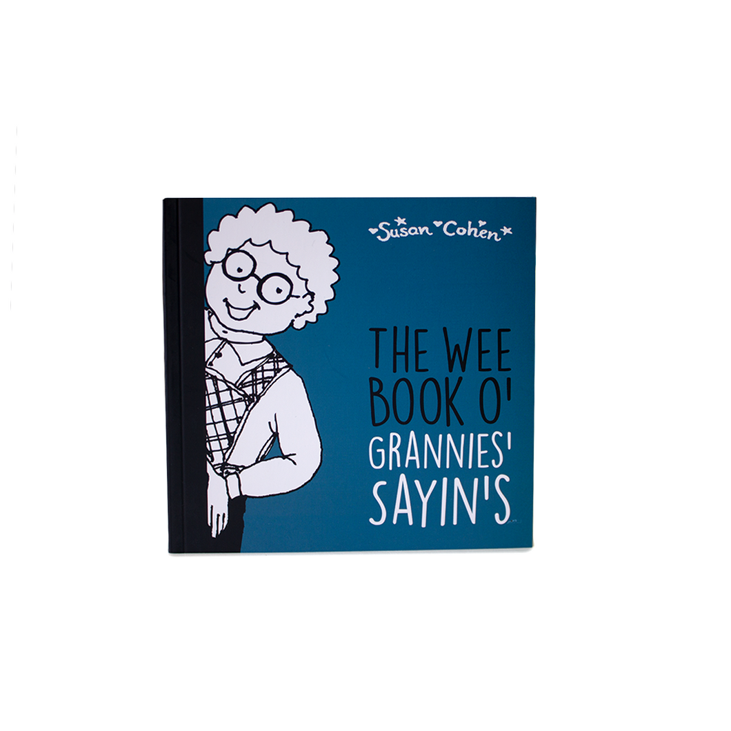 The Wee Book o' Grannies' Sayin's by Susan Cohen | The Scottish Company | Toronto
