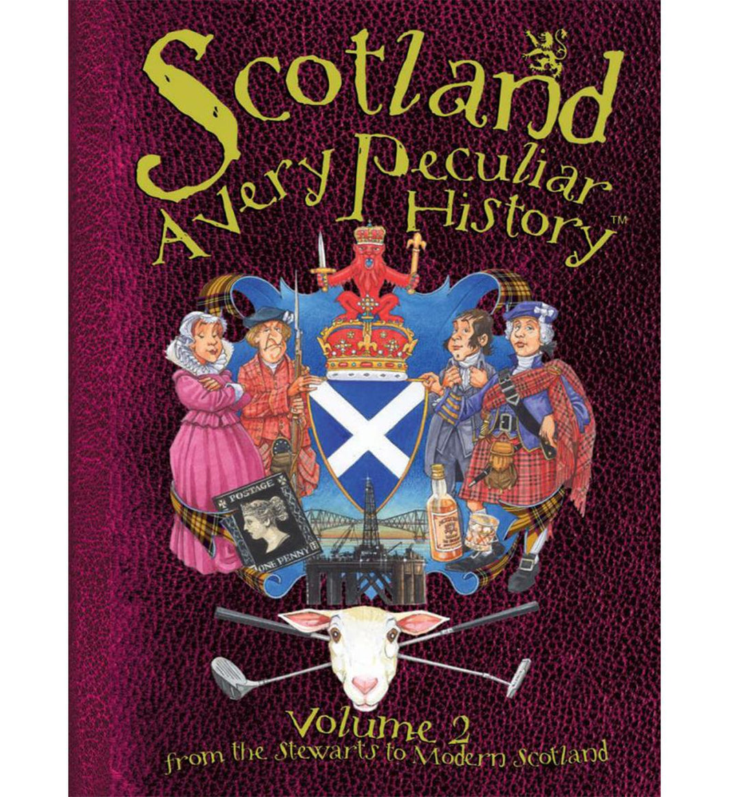 Scotland- A Very Peculiar History Volume 2