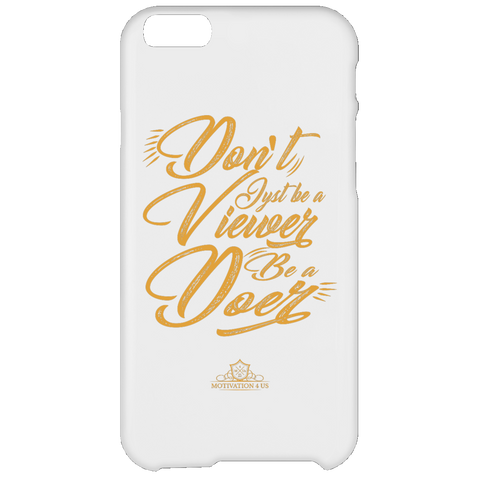 Don't Be A Viewer - iPhone 6 Plus Case