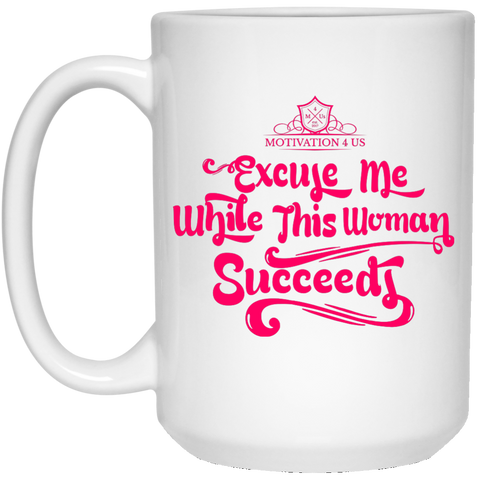 Excuse Me Woman - 15 oz. White Mug