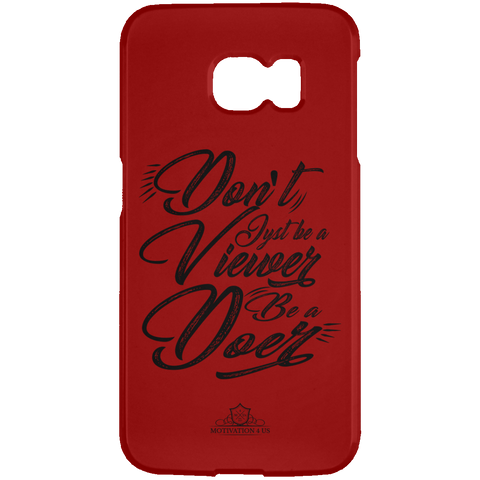 Don't Be A Viewer - Samsung Galaxy S6 Edge Case
