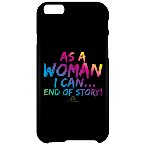 As A Woman I Can - iPhone 6 Plus Case